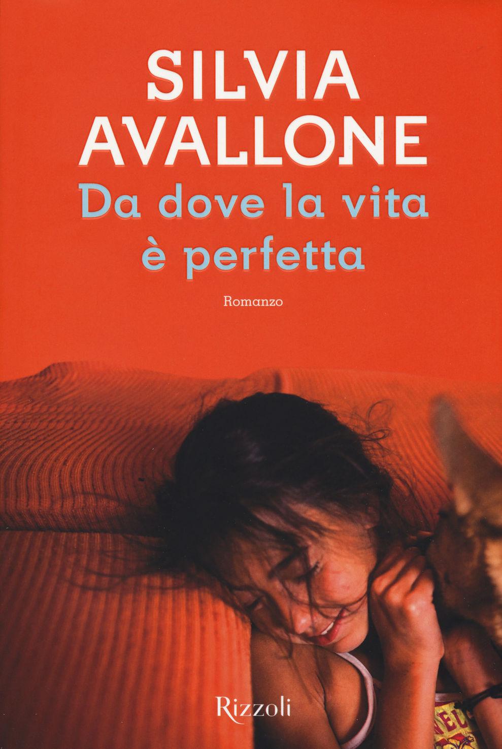 Da dove la vita è perfetta di Silvia Avallone